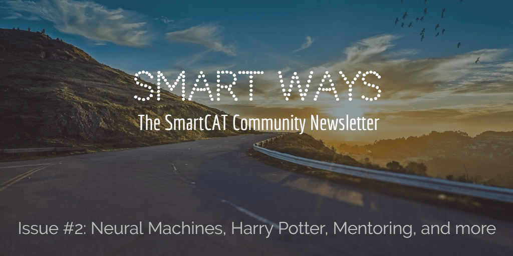 Smart Ways #2: Neural Machines, Harry Potter, Mentoring, and More