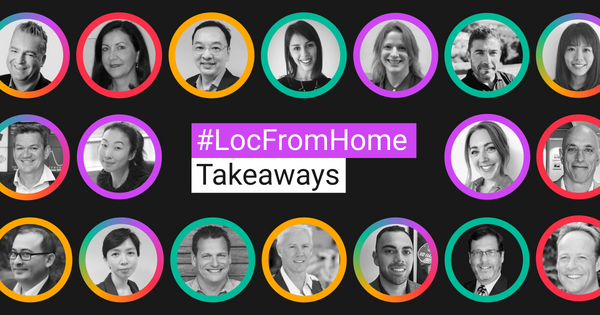 Changes, challenges, and opportunities: 10 takeaways from the #LocFromHome conference